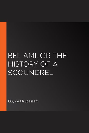 Bel Ami or The History of a Scoundrel - cover
