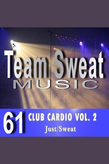 Club Cardio: Volume 2 - Team Sweat - cover