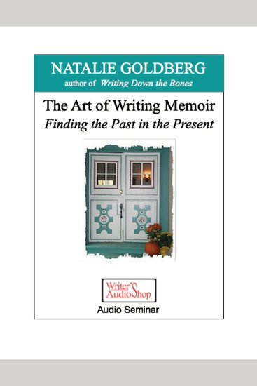 The Art of Writing Memoir - Finding the Past in the Present - cover
