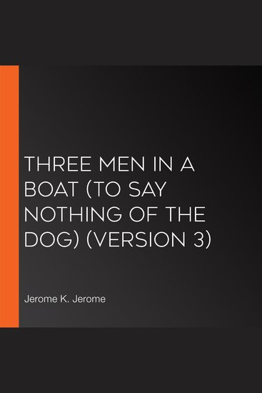 Three Men in a Boat (To Say Nothing of the Dog) (version 3) - cover