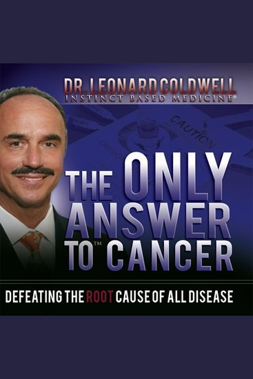 The Only Answer to Cancer - Defeating the Root Cause of All