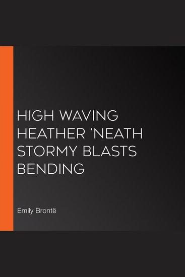 High waving heather 'neath stormy blasts bending - cover