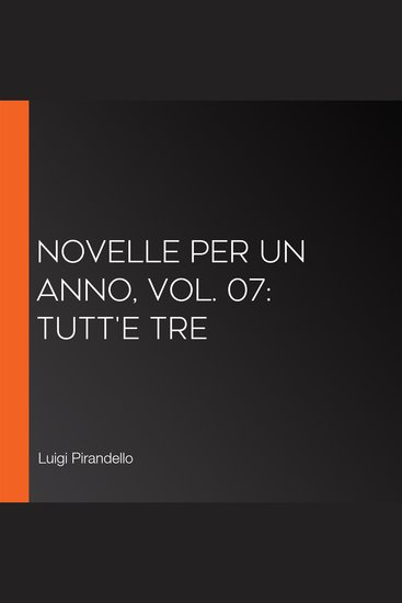 Novelle per un anno vol 07: Tutt'E Tre - cover