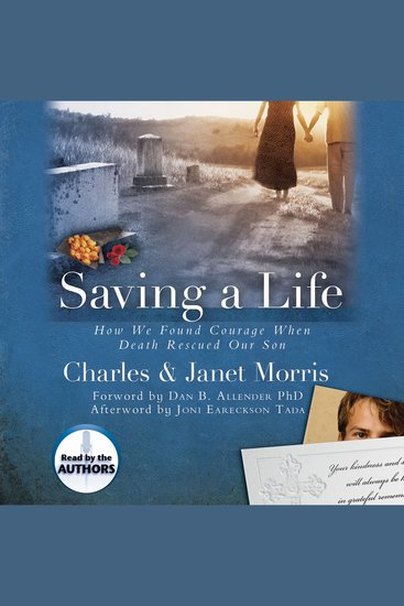 Saving A Life - How We Found Courage When Death Rescued Our Son - cover
