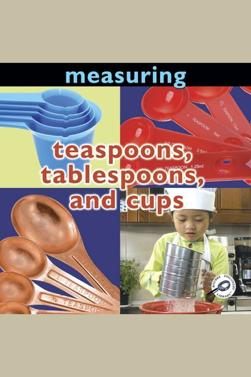Measuring: Teaspoons Tablespoons and Cups - cover