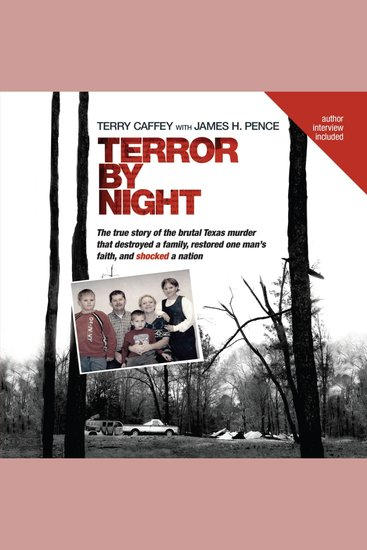 Terror by Night - The True Story of the Brutal Texas Murder that Destroyed a Family Restored One Man's Faith and Shocked a Nation - cover