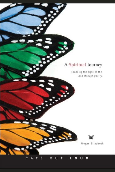 A Spiritual Journey - Shedding the Light of the Lord Through Poetry - cover