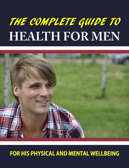 The Complete Guide to Health for Men - cover