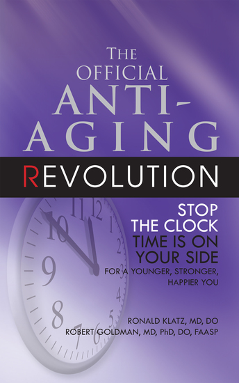 New Anti-Aging Revolution - Stop the Clock: Time Is on Your Side for a Younger Stronger Happier You - cover