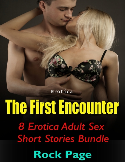 Erotica: The First Encounter 8 Erotica Adult Sex Short Stories Bundle - cover