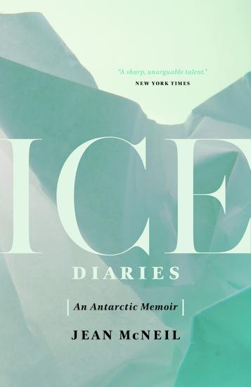Ice Diaries - An Antarctic Memoir - cover