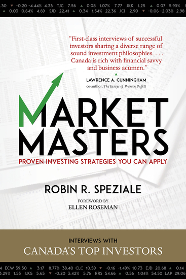 Market Masters - Interviews with Canada's Top Investors — Proven Investing Strategies You Can Apply - cover