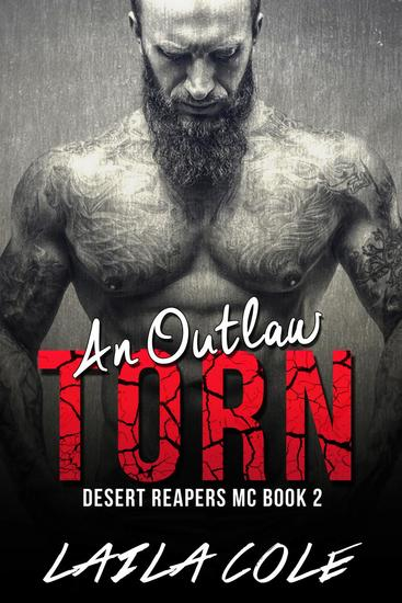 An Outlaw Torn - Book 2 - Desert Reapers MC #2 - cover