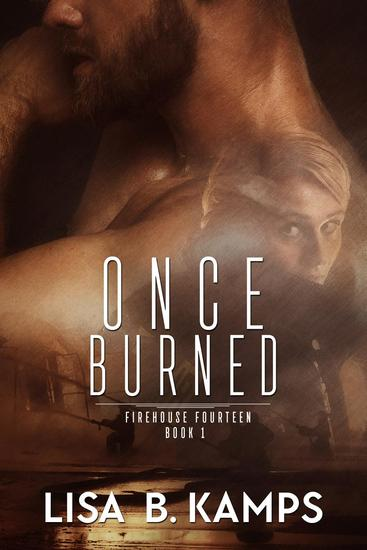 Once burned firehouse fourteen 1 read book online once burned firehouse fourteen 1 fandeluxe Choice Image