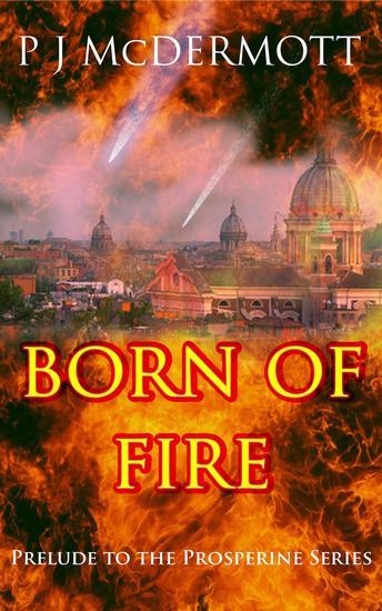 Born Of Fire: Prelude to the Prosperine Series - Prosperine - cover