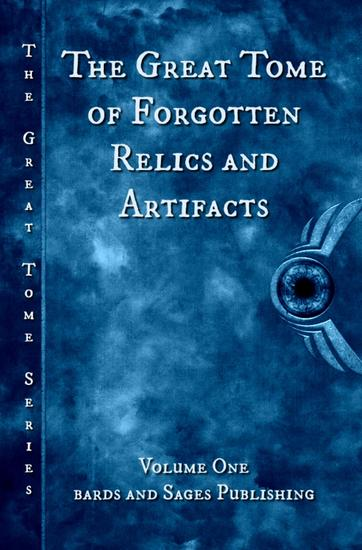 The Great Tome of Forgotten Relics and Artifacts - The Great Tome Series #1 - cover