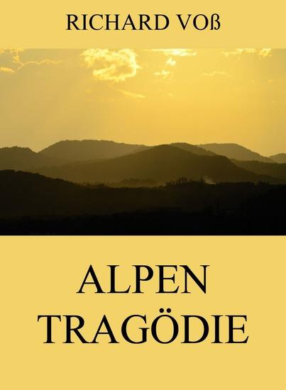 Alpentragödie - Erweiterte Ausgabe - cover