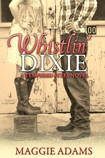 Whistlin' Dixie - A Tempered Steel Novel #1 - cover