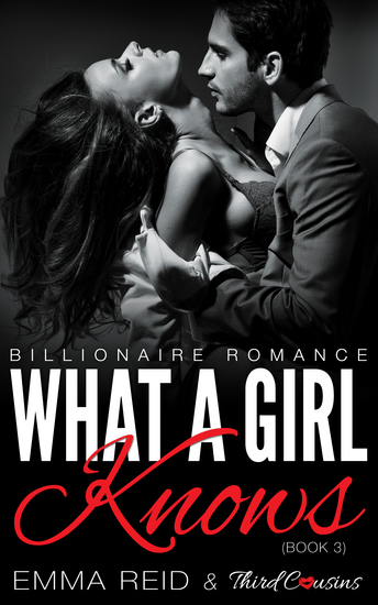 What A Girl Knows - (Billionaire Romance) (Book 3) - cover