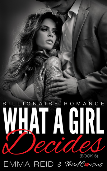 What A Girl Decides - (Billionaire Romance) (Book 6) - cover