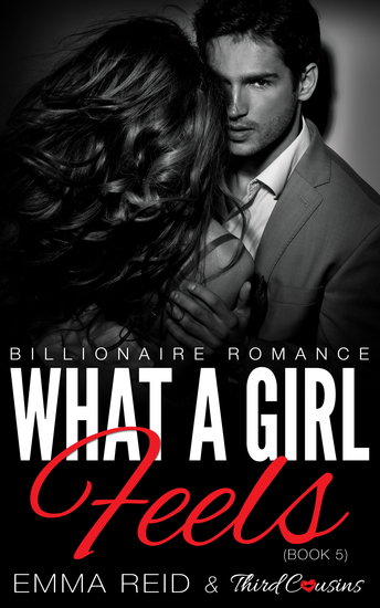 What A Girl Feels - (Billionaire Romance) (Book 5) - cover