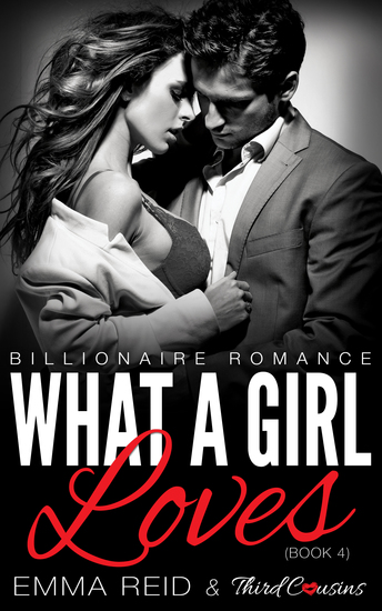 What A Girl Loves - (Billionaire Romance) (Book 4) - cover