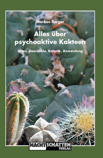 Alles über psychoaktive Kakteen - Arten Geschichte Botanik Anwendung - cover