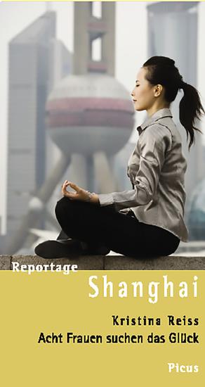 Reportage Shanghai - Acht Frauen suchen das Glück - cover