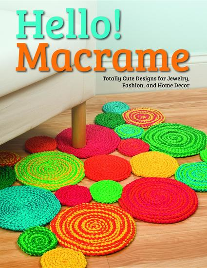 Hello! Macrame - Totally Cute Designs for Home Decor and More - cover
