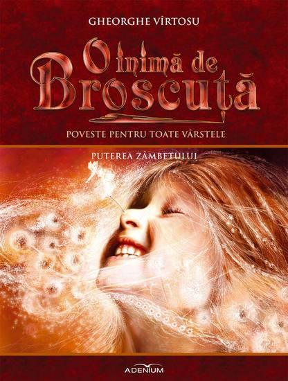 O inimă de Broscuţă Volumul X Puterea zâmbetului - cover