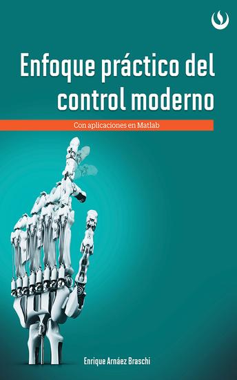 Enfoque práctico de control moderno - Con aplicaciones en Matlab - cover