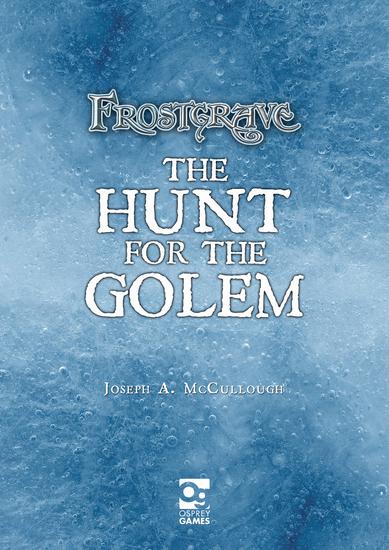 Frostgrave: Hunt for the Golem - cover