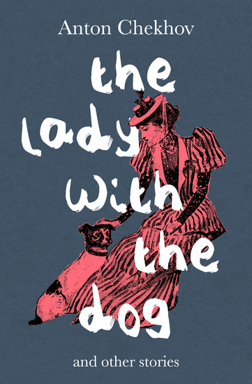 anton chekhov's the lady with the The lady with the dog by anton chekhov home / literature / the lady with the dog /  the lady with the dog is famous for breaking the rules of what a short story.
