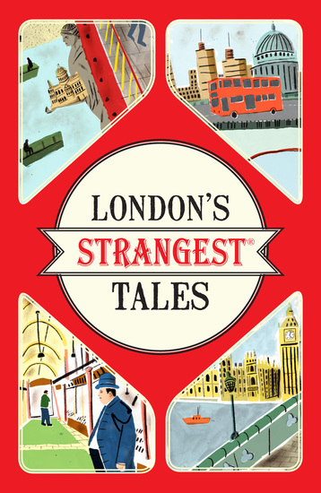 London's Strangest Tales - Extraordinary but true stories from over a thousand years of London's History - cover