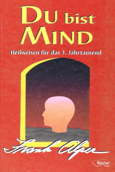 Du bist Mind - Heilweisen für das 3 Jahrtausend - cover