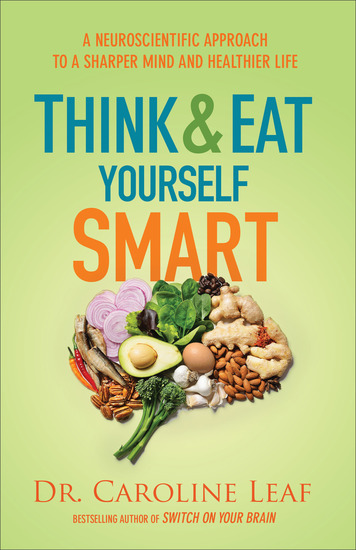 Think and Eat Yourself Smart - A Neuroscientific Approach to a Sharper Mind and Healthier Life - cover