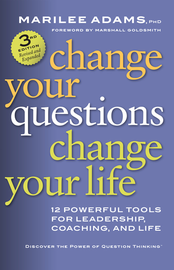 Change Your Questions Change Your Life - 12 Powerful Tools for Leadership Coaching and Life - cover