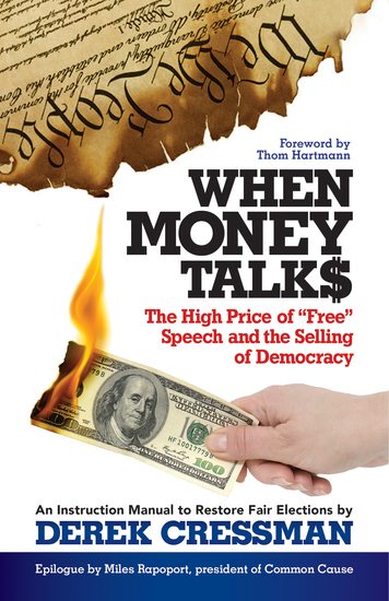 "When Money Talks - The High Price of ""Free"" Speech and the Selling of Democracy - cover"