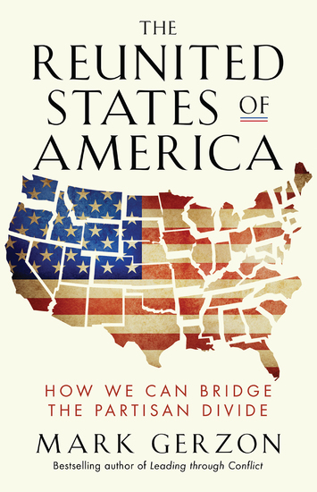 The Reunited States of America - How We Can Bridge the Partisan Divide - cover