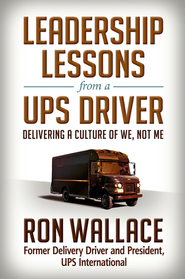 Leadership Lessons from a UPS Driver - Delivering a Culture of We Not Me - cover