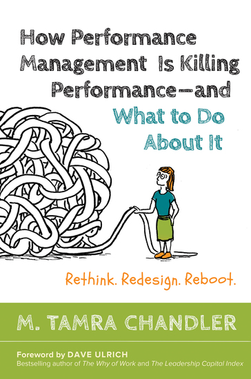 How Performance Management Is Killing Performance—and What to Do About It - Rethink Redesign Reboot - cover