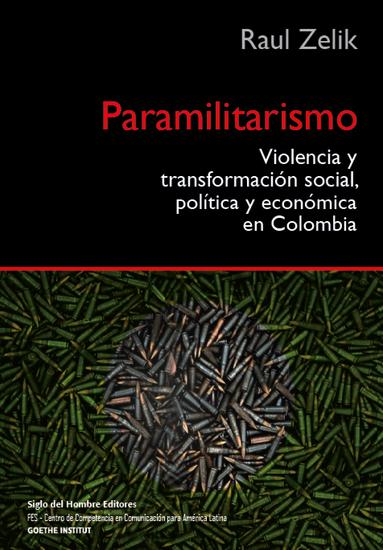 Paramilitarismo violencia y transformacion social politica y economica en colombia - cover