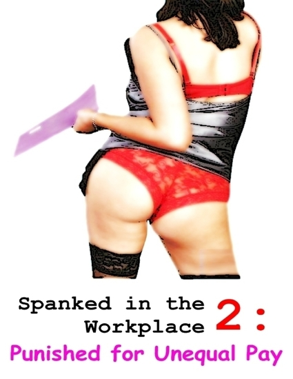 Spanked In the Workplace 2: Punished for Unequal Pay - cover