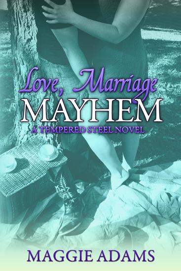 Love Marriage & Mayhem - A Tempered Steel Novel #4 - cover