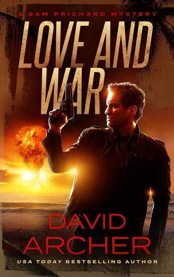 Love and War - A Sam Prichard Mystery - A Sam Prichard Novel #3 - cover