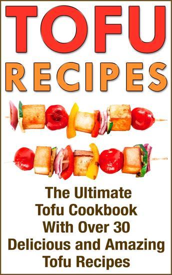 Tofu: Tofu Cookbook with over 30 Delicious Tofu Recipes - cover