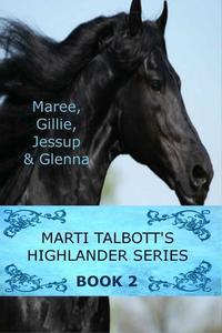 Marti Talbott's Highlander Series 2 - Marti Talbott's Highlander Series #2