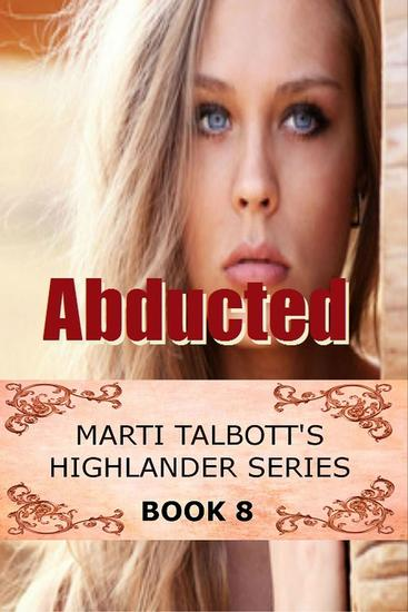Abducted Book 8 - Marti Talbott's Highlander Series #8 - cover