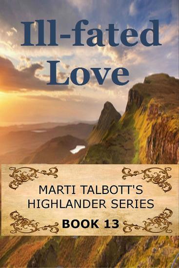 Ill-Fated Love - Marti Talbott's Highlander Series #13 - cover