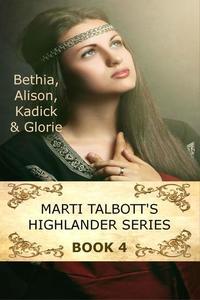 Marti Talbott's Highlander Series 4 - Marti Talbott's Highlander Series #4
